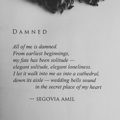 Damned to be Poem Quotes, Words Quotes, Life Quotes, Sayings, Quotable Quotes, Pretty Words, Beautiful Words, Segovia Amil, Favorite Quotes