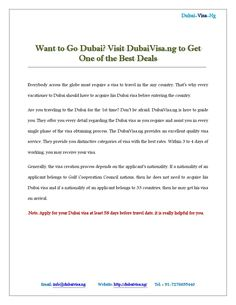 Everybody across the globe must require a visa to travel in the any country. That's why every vacationer to Dubai should have to acquire his Dubai visa before entering the country