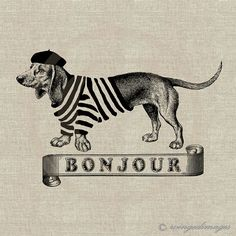 INSTANT DOWNLOAD French Dachshund Bonjour Digital Image No.102 Iron-On Transfer to Fabric (burlap, linen) Paper Prints (cards, tags) via Etsy only $1.00!