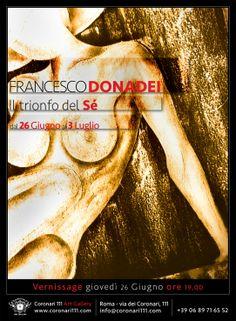 La mostra Il Trionfo del Sé, sarà inaugurata il prossimo 26 giugno 2014 alle ore 19.00 presso la Coronari 111 Art Gallery in via dei Coronari, 111 a Roma nei pressi di Piazza Navona. La mostra sarà aperta a pubblico fino al 3 luglio.