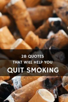28 Quotes That Will Help You Quit Smoking #NewYearsResolution