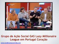 Grupo de ação social gas lazy millionaire league em portugal coração by Paulo Pedro lml via slideshare