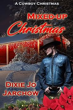 Mixed-Up Christmas, by Dixie Jo Jarchow