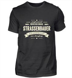 Strassenbauer aus Leidenschaft T Shirt Designs, Pilot T Shirt, Barista, T Shirts, Mens Tops, How To Make, Steinmetz, Zimmermann, Chef
