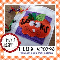 Darling quiet book with 6 little trick-or-treaters with interchangable costumes. LITTLE SPOOKS felt quiet book .PDF pattern by LindyJDesign on Etsy, $7.00