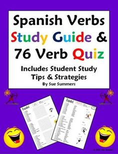 Spanish Verbs Quiz, Study Guide and Study Tips & Strategies - 76 -AR/ER/IR Verbs by Sue Summers - Your students will learn many verbs in a short period of time!