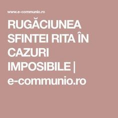 RUGĂCIUNEA SFINTEI RITA ÎN CAZURI IMPOSIBILE | e-communio.ro Acupuncture Points, Prayer Board, Design Case, Cross Stitch Charts, Good To Know, Personal Development, Prayers, Medicine, Cancer