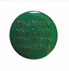 "ThE MoRE YoU LOOK THe MoRE YoU LiKE vintage lapel cloisonne enamel pin slogan by VintageTrafficUSA  14.00 USD  A vintage Look pin! Used but excellent condition. Measures: approx 1"" Add inspiration to your handbag tie jacket backpack hat or wall. Have some individuality = some flair! -------------------------------------------- SECOND ITEM SHIPS FREE IN USA!!! LOW SHIPPING OUTSIDE USA!! VISIT MY STORE FOR MORE ITEMS!!! http://ift.tt/1PTGYrG FOLLOW ME ON FACEBOOK FOR SALE CODES AND UPDATES…"