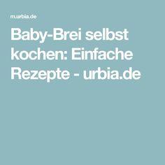 Baby-Brei selbst kochen: Einfache Rezepte - urbia.de