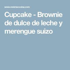 Cupcake - Brownie de dulce de leche y merengue suizo