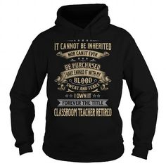 Classroom Teacher Retired Forever Job Title Shirts