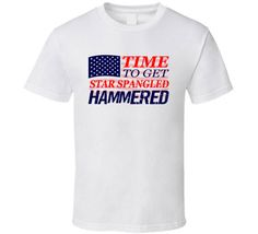 Time to Get Star Spangle Hammered T Shirt