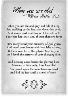 This is my favorite Yeats poem. I memorized it in High School. I wrote it over and over in my Journals.