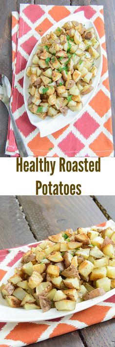 Roasted Potatoes - perfect for dinner tonight! Low fat, gluten free, vegan, dairy free and super easy to make!