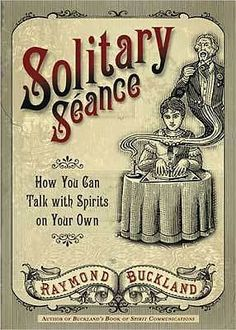 Booktopia has Solitary Seance, How You Can Talk with Spirits on Your Own by Raymond Buckland. Buy a discounted Paperback of Solitary Seance online from Australia's leading online bookstore. Ouija, Paranormal, Raymond Buckland, Spirit Photography, Steampunk, Witchcraft Books, Fortune Telling, Vintage Halloween, Halloween Ideas