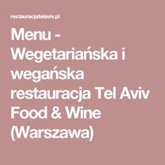 Menu - Wegetariańska i wegańska restauracja Tel Aviv Food & Wine (Warszawa)