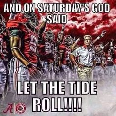 Let the Tide roll! Alabama Football Quotes, Michigan State Football, Crimson Tide Football, Football Memes, Alabama Crimson Tide, College Football, Football Season, Alabama Memes, Football Crafts