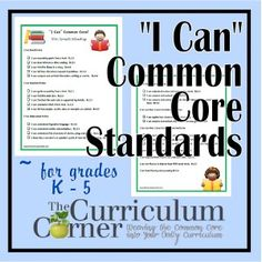 I Can Common Core standards for grades kindergarten through 5!  Includes I Can standards for kindergarten, first grade, second grade, third grade, fourth grade and fifth grade.  All free from www.thecurriculumcorner.com.