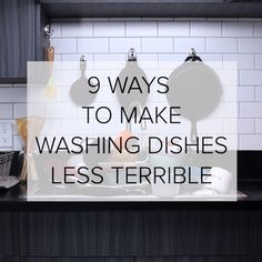 9 Ways To Make Washing Dishes Less Terrible // #hacks #kitchen #chores #dishes