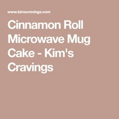Cinnamon Roll Microwave Mug Cake - Kim's Cravings