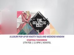 The Most awaited & Exclusive Luxury Pop Up, Starts tomorrow. Event Details: Tomorrow, 17th Feb 11:00 AM - 09:00 PM Novotel, SG Highway, Ahmedabad  #Exhibition #Popup #Fashion #Clothing #Apparels #SummerCollections #festivewear #KnottyTales #WeekendWindow #TheEclecticEditSeason2 #NovotelAhmedabad #CityShorAhmedabad