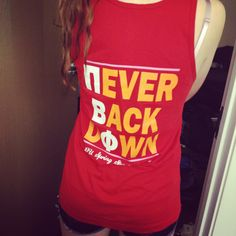Never Back Down - Pi Beta Phi this is our spring sports shirts