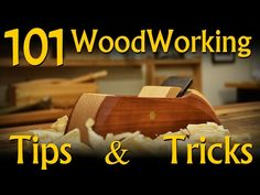 101 Woodworking Tips & Tricks - YouTube
