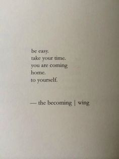 """The words """"be easy"""" have an unusual history with me. Poetry Quotes, Words Quotes, Sayings, Quotes Quotes, Truth Quotes, People Quotes, Girl Quotes, Favorite Quotes, Best Quotes"""