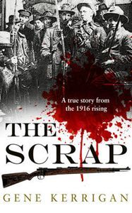 The Scrap by Gene Kerrigan. Detailed and very readable account of the events of the 1916 Easter Rising in Ireland Ireland 1916, New Books, Books To Read, Easter Rising, Irish Warrior, Major Crimes, Best Titles, Major Events, Irish Men