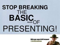 stop-breaking-the-basic-rules-of-presenting by Ned  Potter via Slideshare