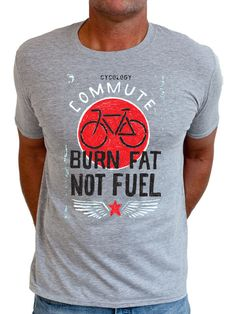 """""""Burn Fat Not Fuel"""" tee from Cycology. www.cycologygear.com #cycling #t-shirts"""