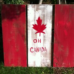 Simple OH CANADA sign. July 1st decoration Canada Day, July 1, Signs, Decoration, Simple, Places, Crafts, Diy, Decorating