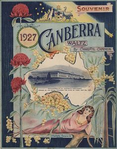 Ever heard of the 'Canberra Waltz'? This little-known piece was composed for piano by Charlotte Cameron in 1913 and re-released to celebrate the opening of Australia's new federal parliament house in Sheet Music Art, Vintage Sheet Music, Australian Vintage, Australian Plants, Plant Information, Music Covers, Vintage Travel Posters, Vintage Advertisements, Retro