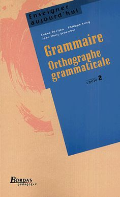 Grammaire cycle 2. Orthographe grammaticale