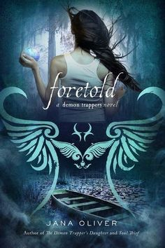 Foretold (The Demon Trappers #4)  by Jana Oliver