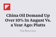 China Oil Demand Up Over 10% In August Vs. a Year Ago: Platts http://flip.it/XfrLj