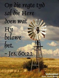 Windmill Quotes, Genesis 28 15, Inspirational Qoutes, Motivational Quotes, Afrikaanse Quotes, Live Life Happy, Armor Of God, Bible Verses Quotes, Lily Of The Valley