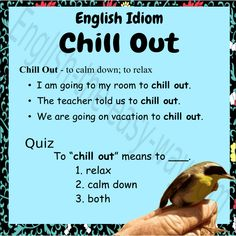 Do you like to chill out on the weekends? 1. yes 2. sometimes 3. no 4. other_____ #EnglishIdiom