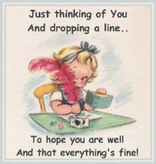 Just thinking of you and dropping a line/// to hope you are well and that everything's fine! Special Friend Quotes, Sister Quotes, Best Friend Quotes, Sister Poem, Friend Poems, Special Friends, Family Quotes, Thinking Of You Quotes, Thinking Of You Today