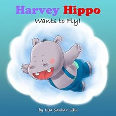 #Book Review of #HarveyHippoWantstoFly from #ReadersFavorite - https://readersfavorite.com/book-review/harvey-hippo-wants-to-fly  Reviewed by Jack Magnus for Readers' Favorite  Harvey Hippo Wants to Fly! is an animal adventure book for children ages 3 to 8, written by Lisa Sankar-Zhu. Harvey is a young hippo who is determined to fly, and his parents can't seem to figure why he would feel that way. No matter how hard he tries to fly, nothing works for him -- not flapp...