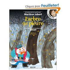 L' arbre qui pleure : Pour découvrir la musique de Mozart 1CD audio: Amazon.fr: Marlène Jobert, Frédérick Mansot: Livres