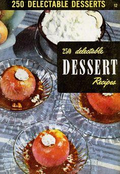 I so love everything about this :) Dessert cookbook! Dessert Cookbooks, Best Cookbooks, Vintage Cookbooks, Sugar Dumpling, Heavenly Hash, Apple Charlotte, Toffee Ice Cream, Sweet Potato Pudding, Burnt Sugar