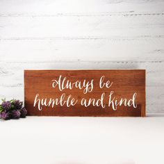 Always Be Humble And Kind Wood Sign Made From Up-Cycled Wood-Farmhouse Decor-Gallery Wall-Country Decor-Rustic Decor by CountryLivingAtHeart on Etsy