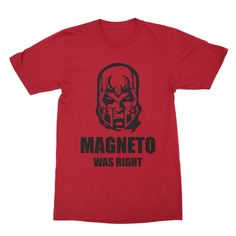 Magneto Was Right Shirt