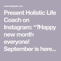 """Present Holistic Life Coach on Instagram: """"✨Happy new month everyone!  September is here! Fall is coming to Austria soon, the boys going back to school and the feeling of what is…"""" Fall Is Coming, New Month, Going Back To School, Happy New, Austria, September, Presents, Feelings, Boys"""