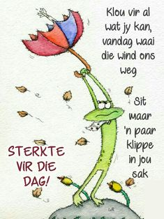 Good Morning Greetings, Good Morning Wishes, Morning Messages, Favorite Quotes, Best Quotes, Funny Quotes, Lekker Dag, Goeie More, Afrikaans Quotes