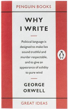"Orwell on authenticity: ""Political language is designed to make lies sound truthful and murder respectable, and to give an appearance of solidity to pure wind."""