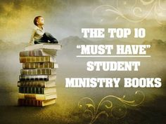 The top 10 must have student ministry books blog post