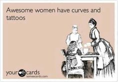"""Awesome women have curves and tattoos.""  Pin + share away!  :)     Visit: www.stapaw.com"