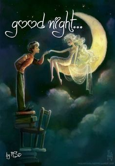 Good night Beautiful. And I would give you the moon if I could...if there was a way I'd find it..Sweet dreams ..dream of me.